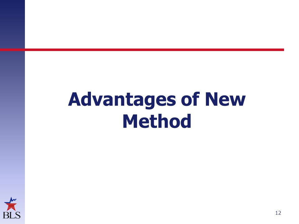 Advantages of New Method 12