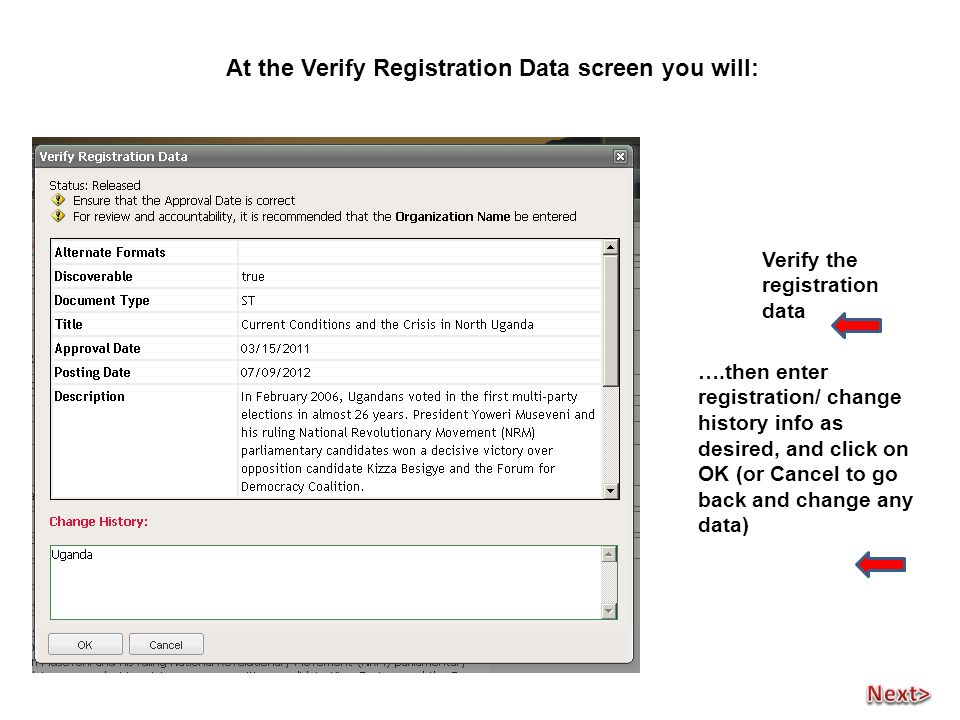 ….then enter registration/ change history info as desired, and click on OK (or Cancel to go back and change any data) Verify the registration data At the Verify Registration Data screen you will: