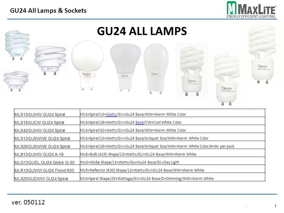 ENERGY EFFICIENT LIGHTING GU24 ALL LAMPS ver.