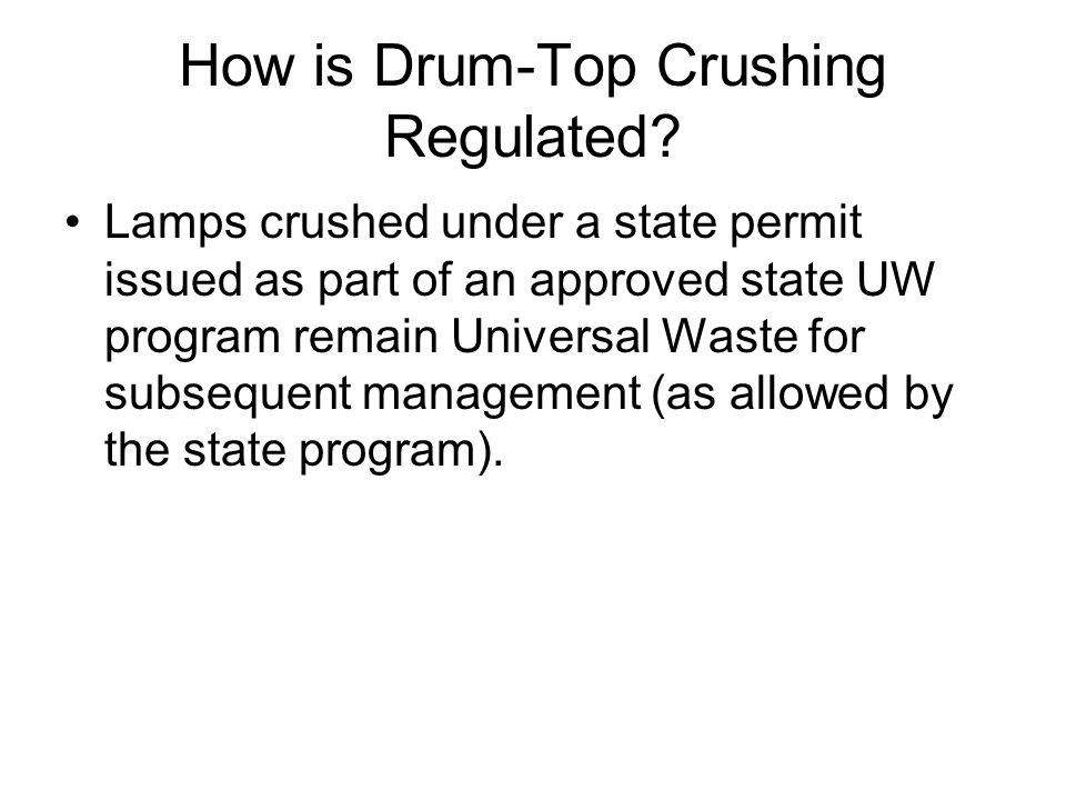 How is Drum-Top Crushing Regulated.