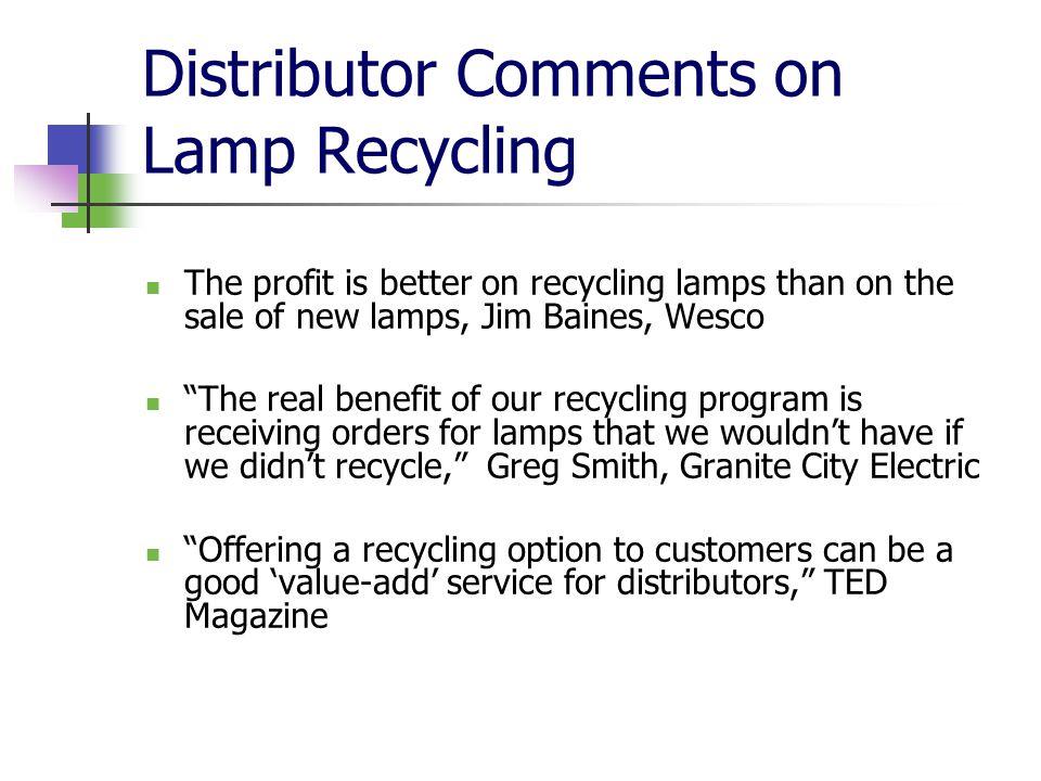 Lamp Take Back Programs Customer Drop-off (Electrical Wholesalers) Distributor Picks Up Lamps (J.G.