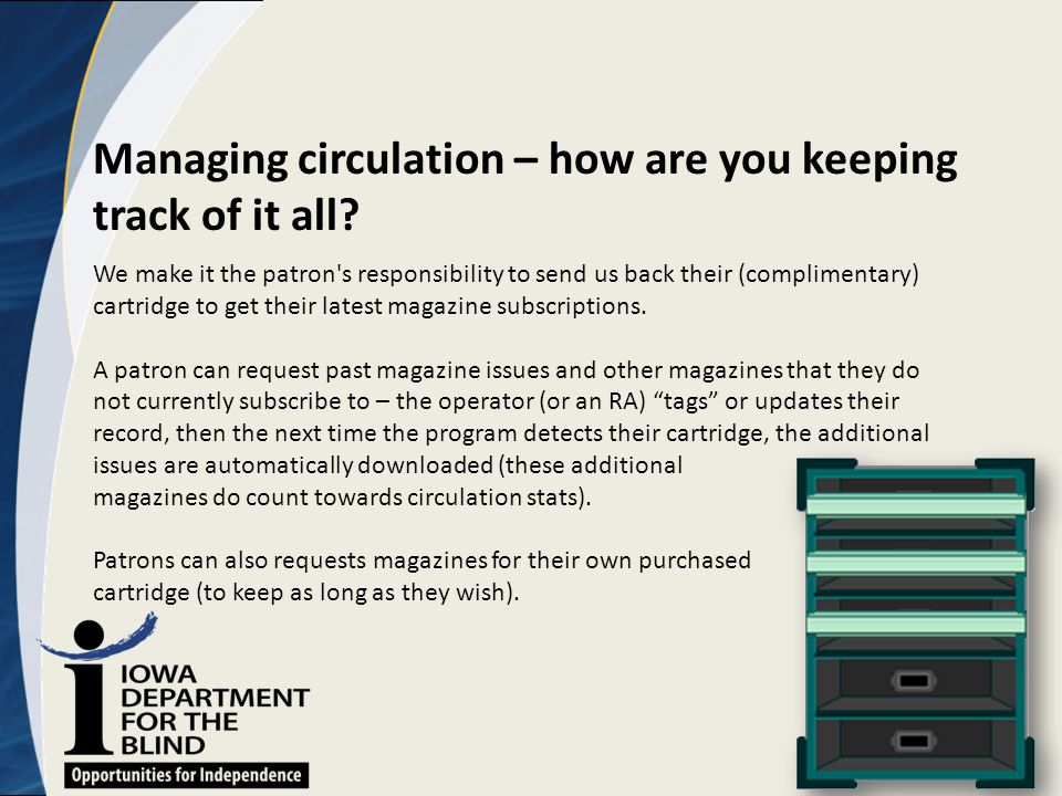 Managing circulation – how are you keeping track of it all? We make it the patron's responsibility to send us back their (complimentary) cartridge to