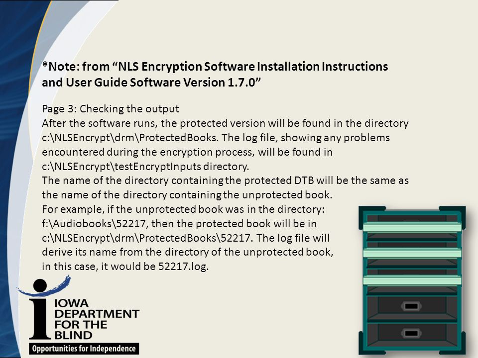 "*Note: from ""NLS Encryption Software Installation Instructions and User Guide Software Version 1.7.0"" Page 3: Checking the output After the software r"
