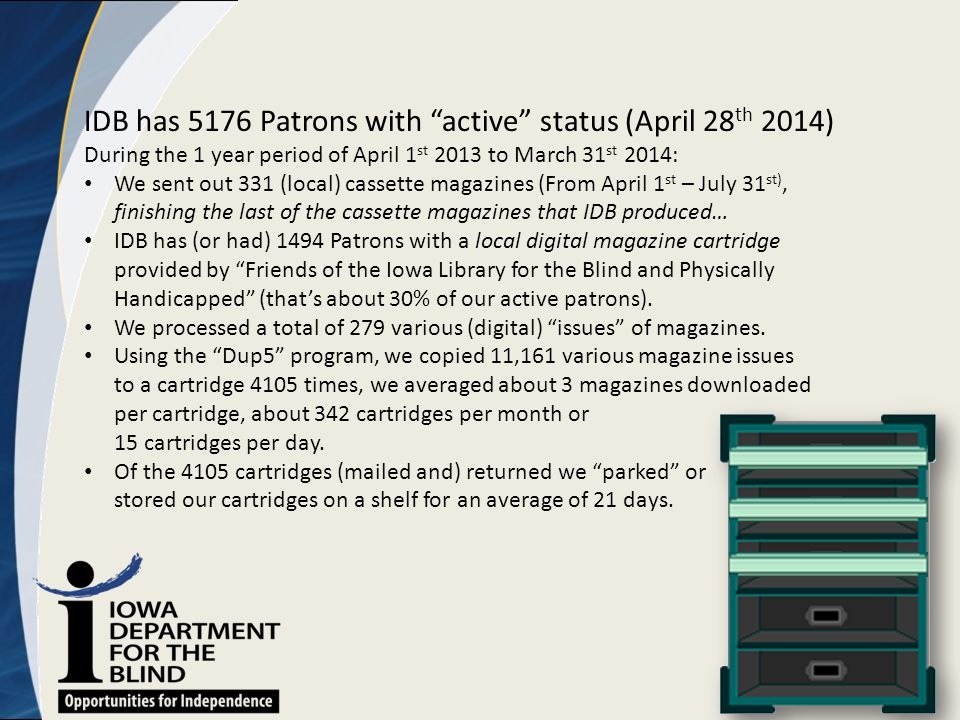 "IDB has 5176 Patrons with ""active"" status (April 28 th 2014) During the 1 year period of April 1 st 2013 to March 31 st 2014: We sent out 331 (local)"