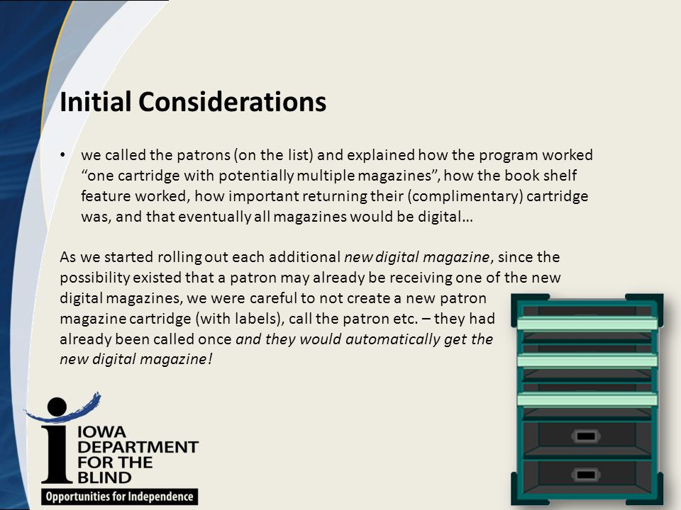 "Initial Considerations we called the patrons (on the list) and explained how the program worked ""one cartridge with potentially multiple magazines"", h"