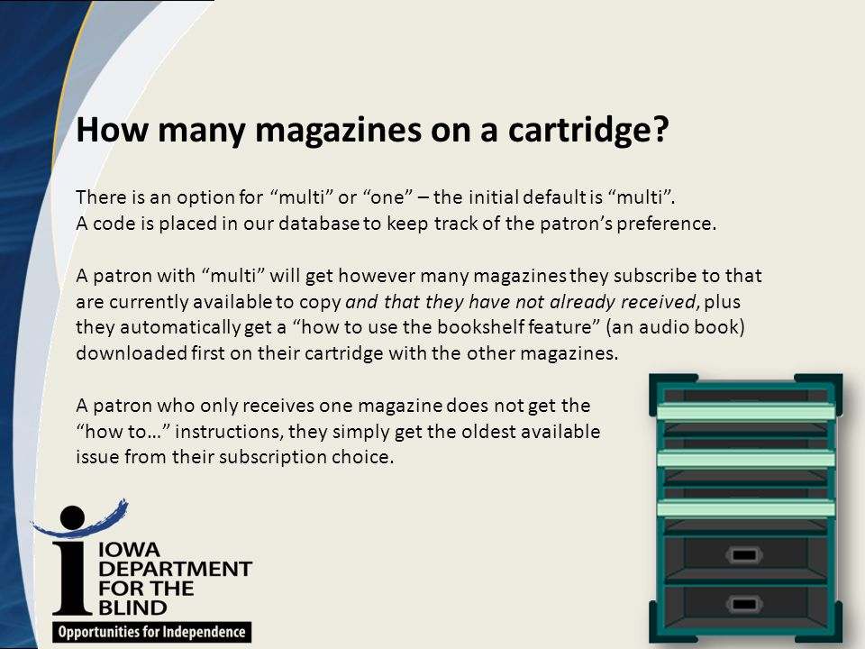 "How many magazines on a cartridge? There is an option for ""multi"" or ""one"" – the initial default is ""multi"". A code is placed in our database to keep"