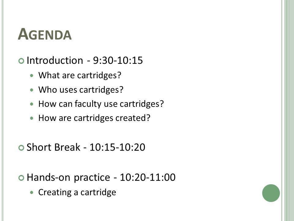 A GENDA Introduction - 9:30-10:15 What are cartridges.