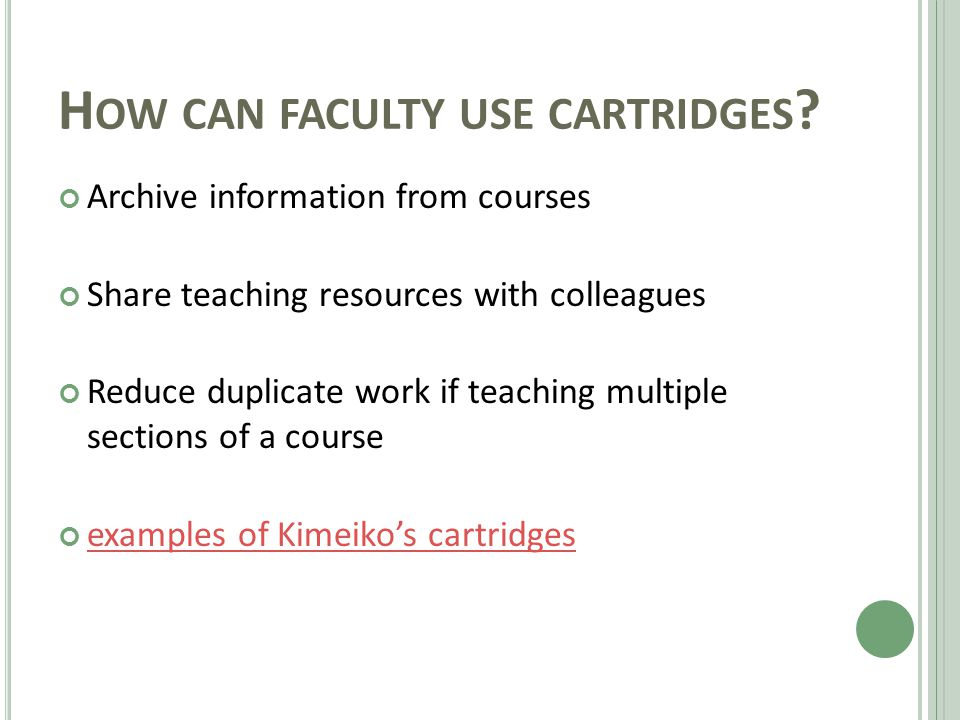 H OW CAN FACULTY USE CARTRIDGES .