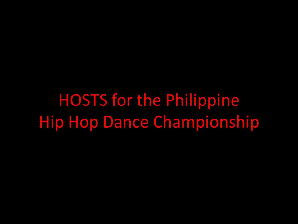 HOSTS for the Philippine Hip Hop Dance Championship
