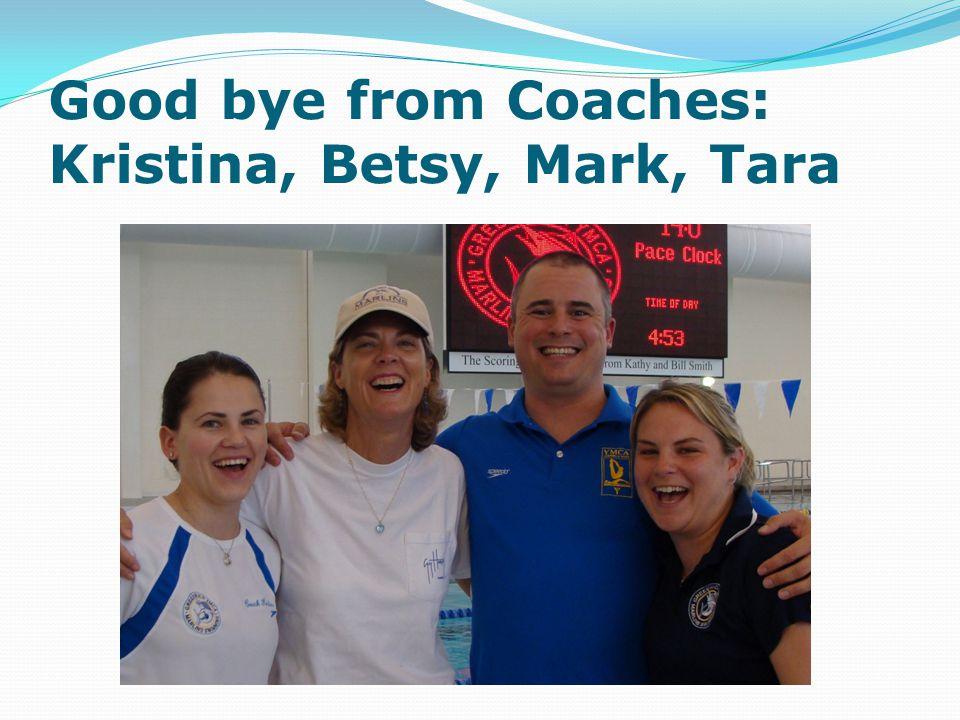 Good bye from Coaches: Kristina, Betsy, Mark, Tara