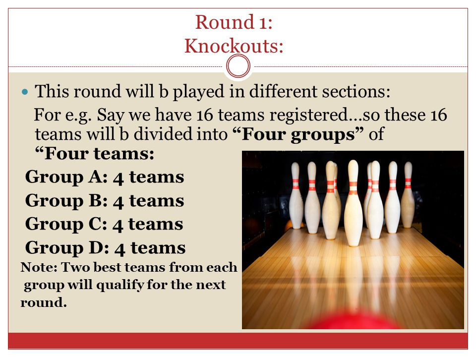 Round 2: Semi-Finals From Round 1 we will get in total 8 teams …now these 8 teams will be divided into Two groups of four teams each… Group E: 4 teams Group F: 4 teams Note: Two best teams from each group will advance to the Grand Finale .