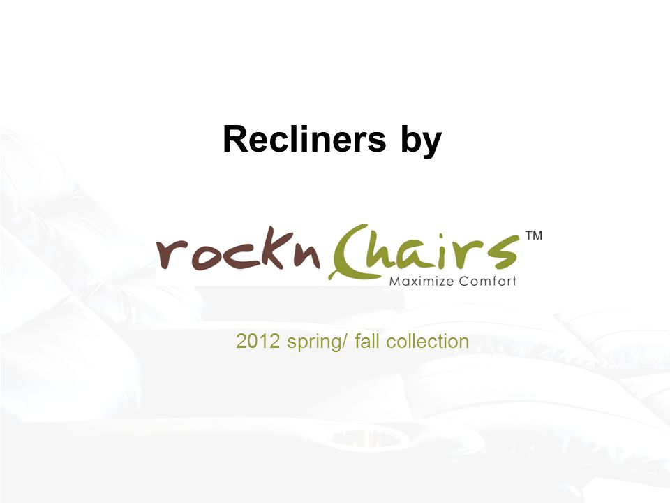 Recliners by 2012 spring/ fall collection