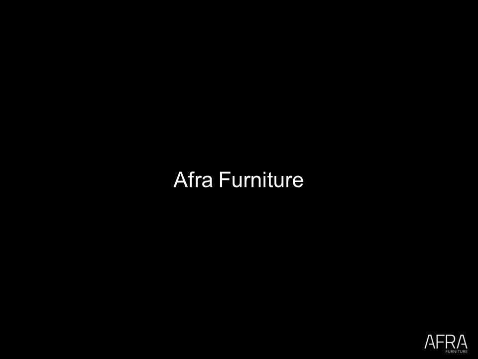  Rebranded in 2014: Formerly known as  Local business: Montréal based contract furniture manufacturer  Focusing on hospitality and institutional living spaces  Each piece is handcrafted to client's specifications  Quick Ship inventory About Afra Furniture