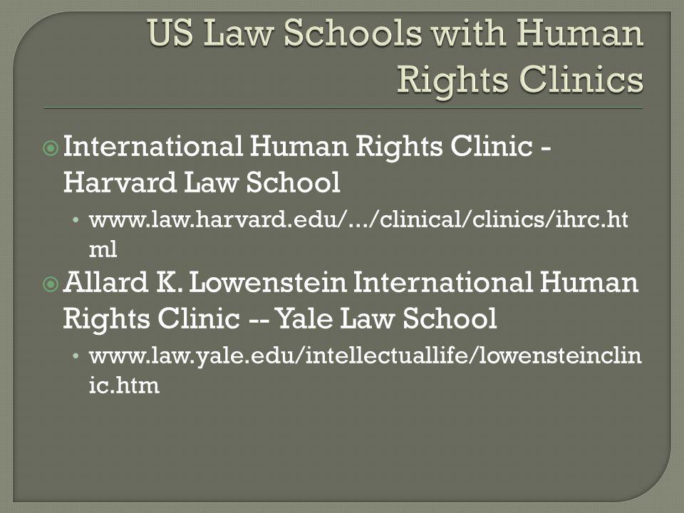 International Human Rights Clinic - Harvard Law School www.law.harvard.edu/.../clinical/clinics/ihrc.ht ml  Allard K.