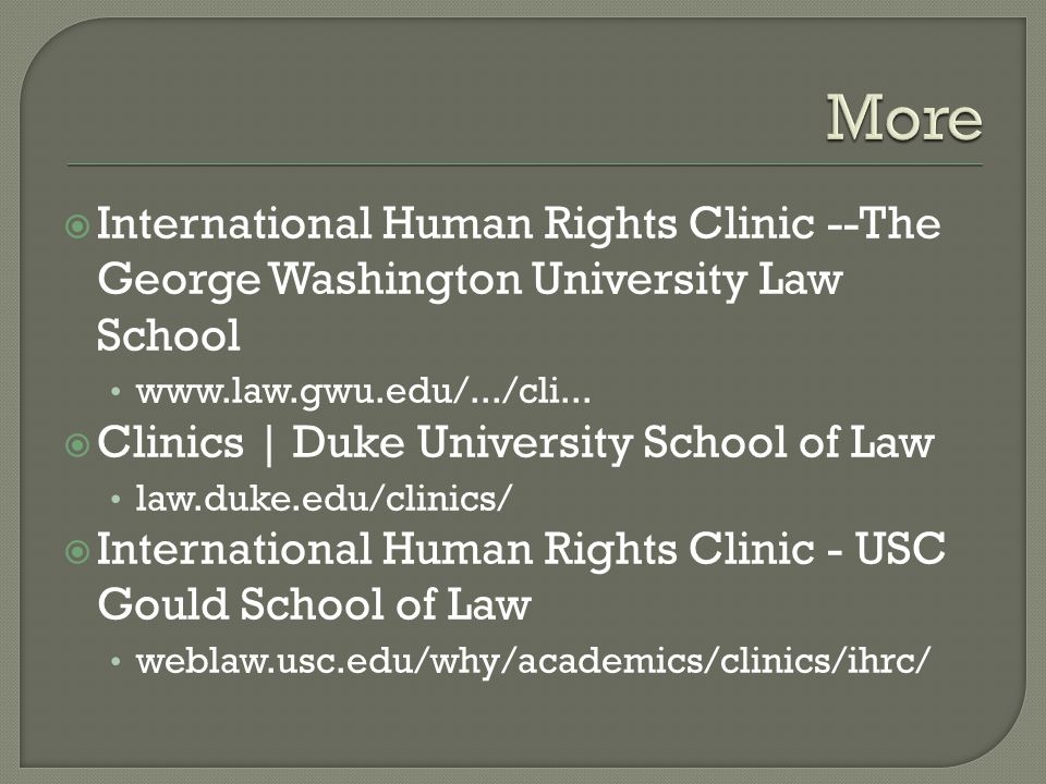  International Human Rights Clinic --The George Washington University Law School