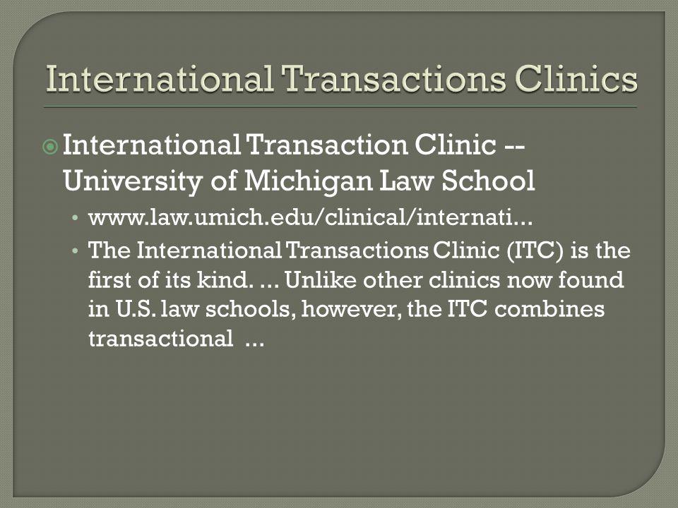  International Transaction Clinic -- University of Michigan Law School www.law.umich.edu/clinical/internati...