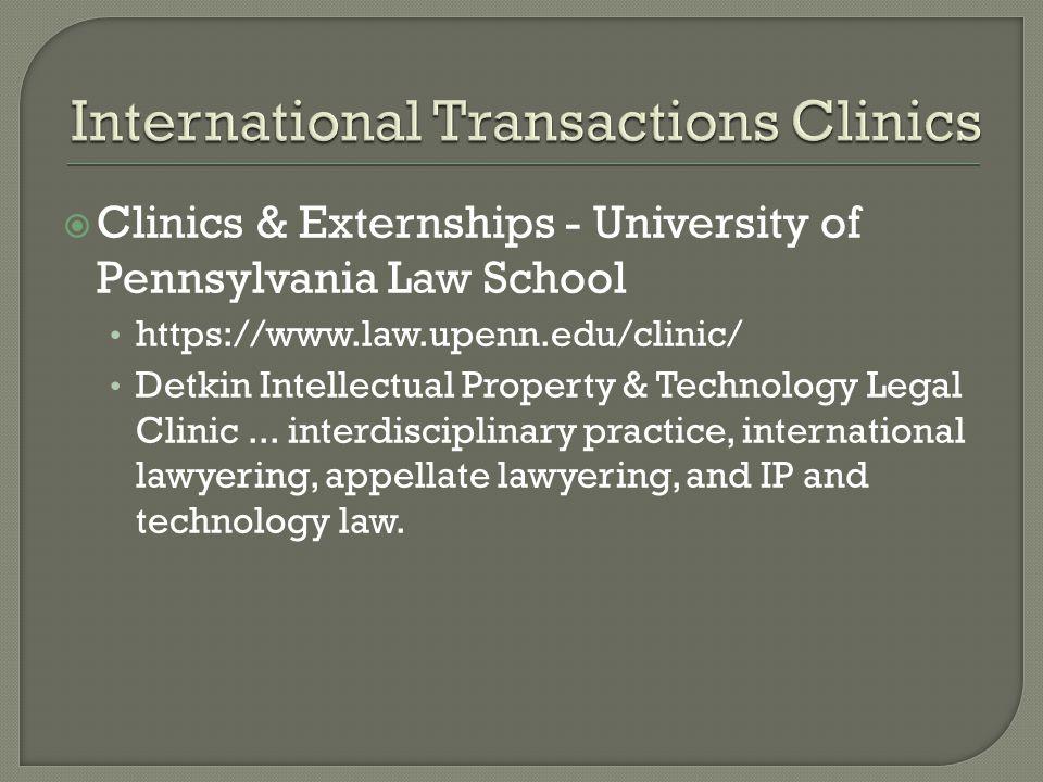 Clinics & Externships - University of Pennsylvania Law School https://www.law.upenn.edu/clinic/ Detkin Intellectual Property & Technology Legal Clinic...