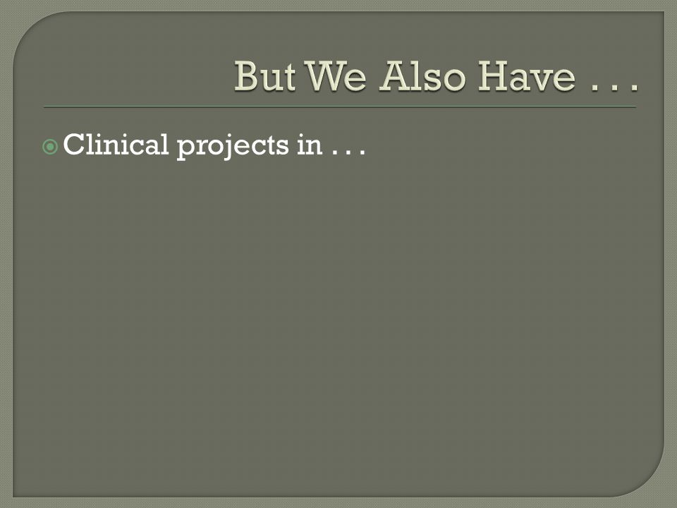  Clinical projects in...