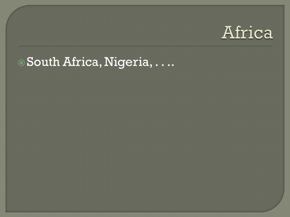  South Africa, Nigeria,....