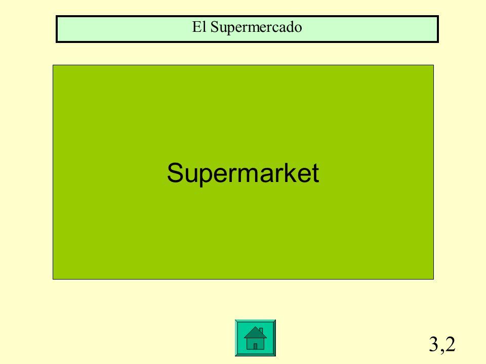 3,2 Supermarket El Supermercado