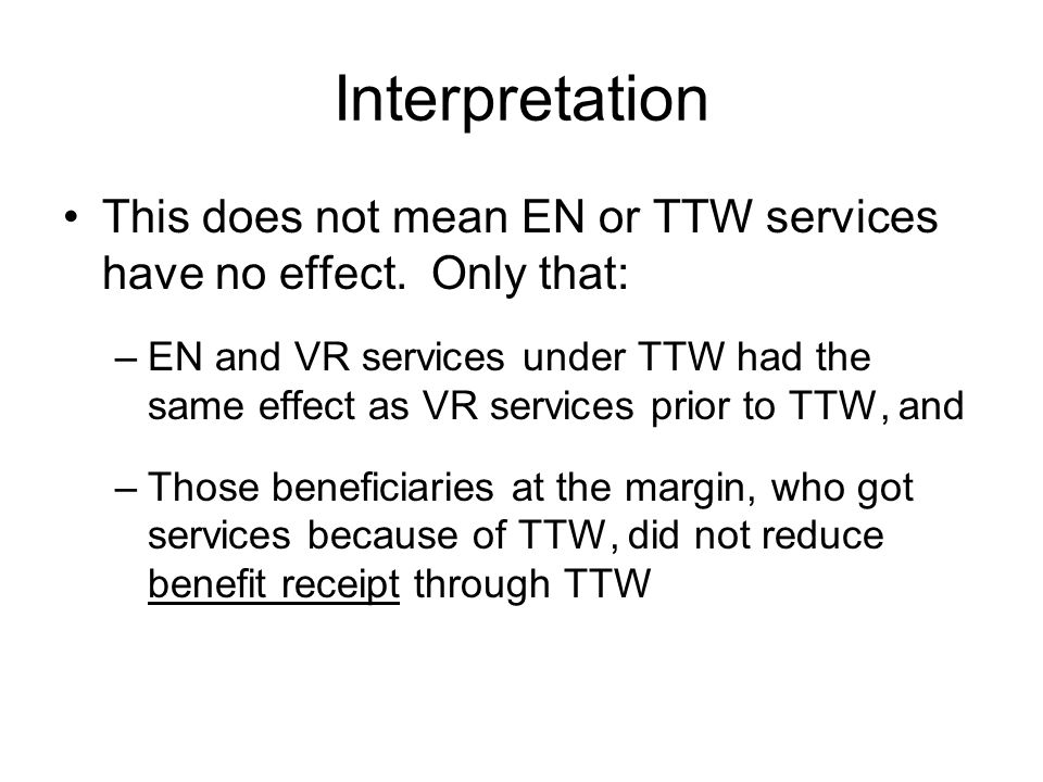 Interpretation This does not mean EN or TTW services have no effect.