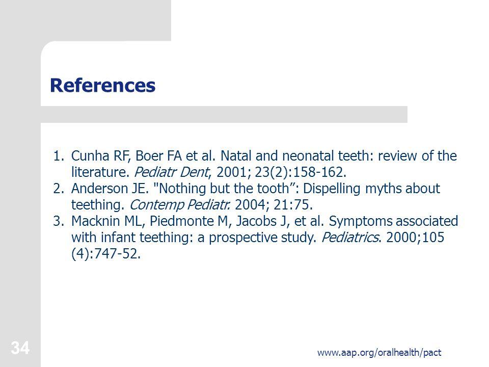 34 www.aap.org/oralhealth/pact References 1.Cunha RF, Boer FA et al.