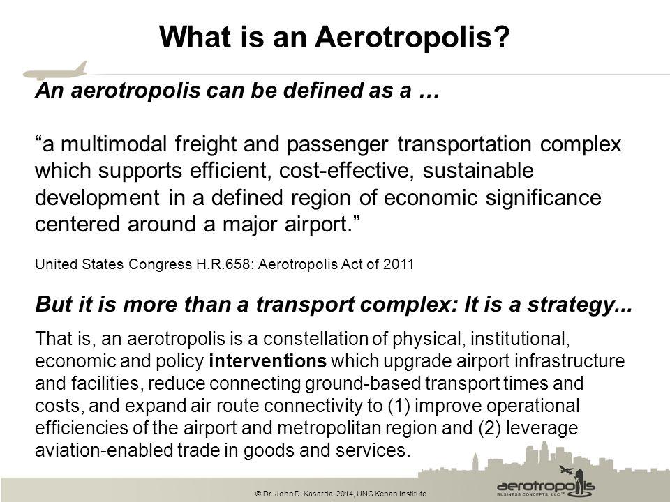 © Dr. John D. Kasarda, 2014, UNC Kenan Institute Dubai World Central (Major Planned Aerotropolis)
