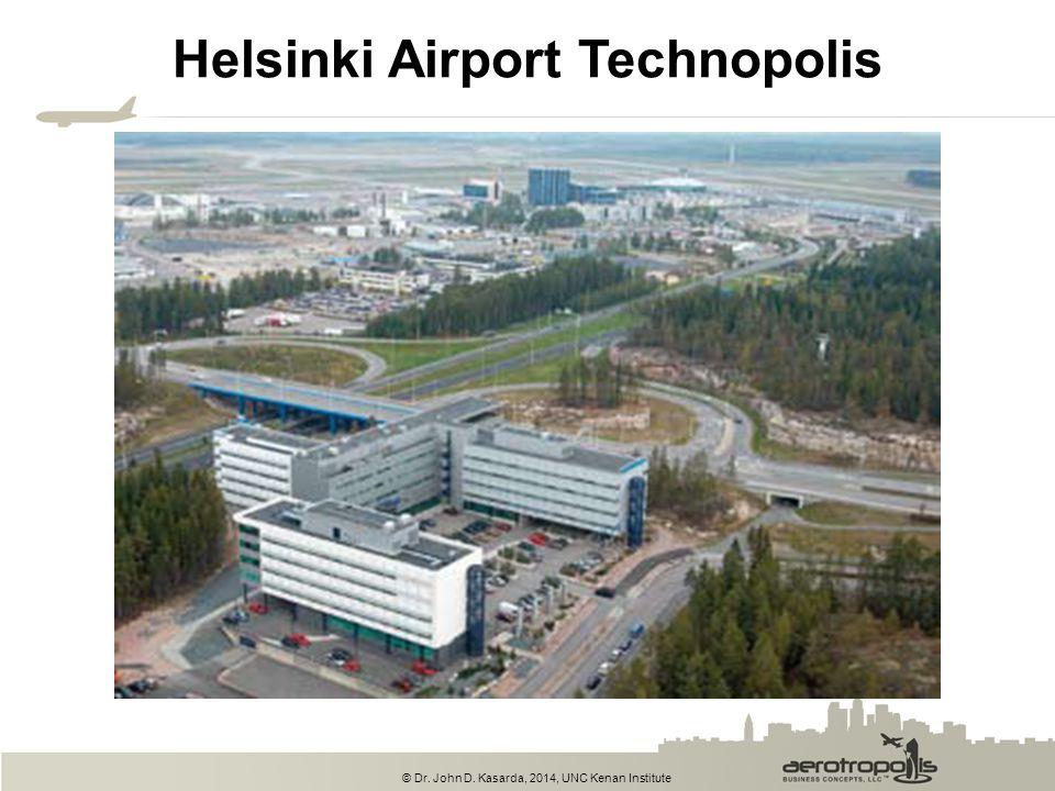 © Dr. John D. Kasarda, 2014, UNC Kenan Institute Helsinki Airport Technopolis