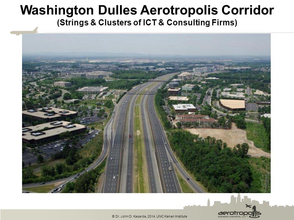 © Dr. John D. Kasarda, 2014, UNC Kenan Institute Washington Dulles Aerotropolis Corridor (Strings & Clusters of ICT & Consulting Firms)