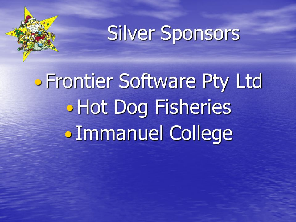Silver Sponsors Frontier Software Pty Ltd Frontier Software Pty Ltd Hot Dog Fisheries Hot Dog Fisheries Immanuel College Immanuel College