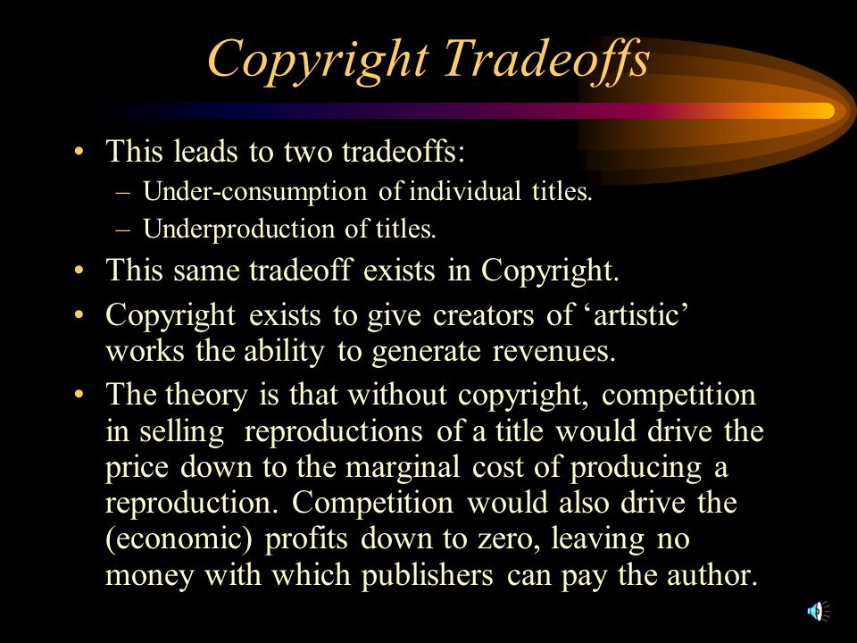 Copyright Tradeoffs This leads to two tradeoffs: –Under-consumption of individual titles.