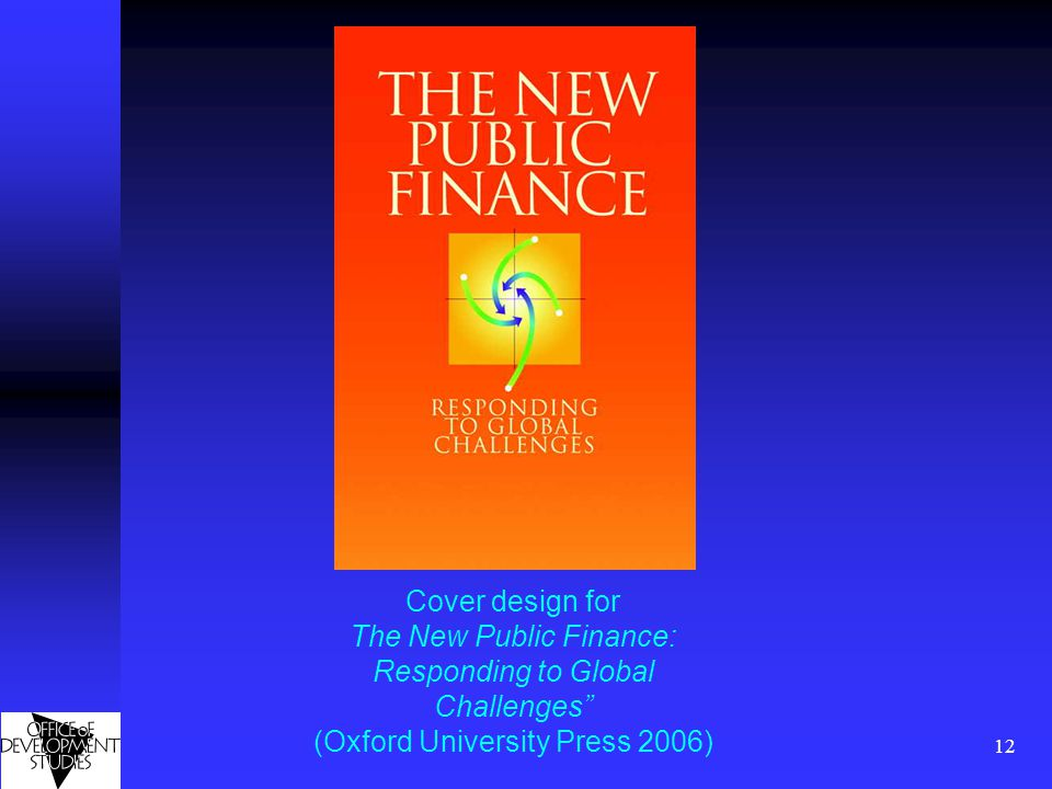 """12 Cover design for The New Public Finance: Responding to Global Challenges"""" (Oxford University Press 2006)"""