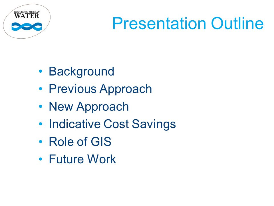 Background Previous Approach New Approach Indicative Cost Savings Role of GIS Future Work Presentation Outline