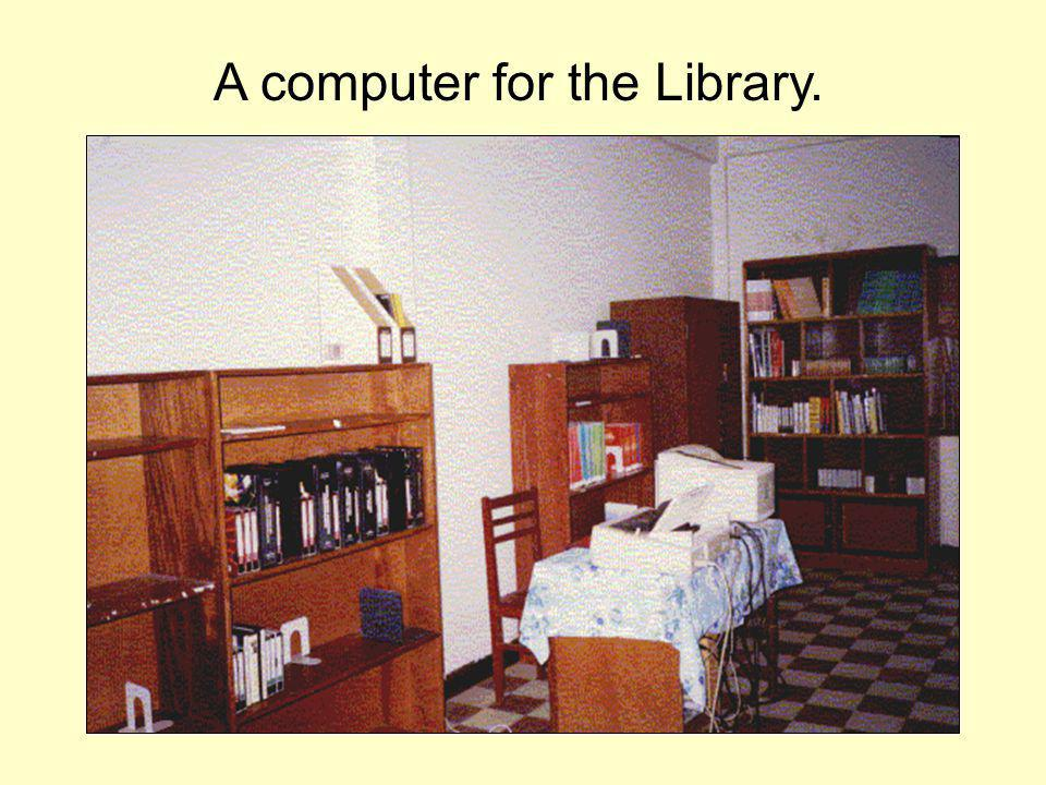 A computer for the Library.