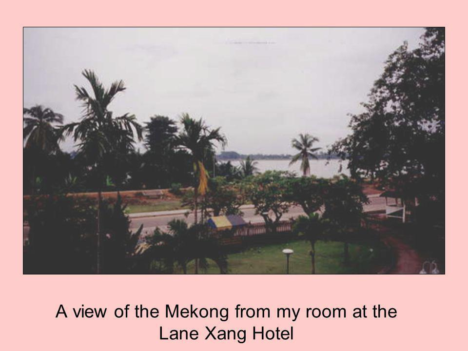 A view of the Mekong from my room at the Lane Xang Hotel