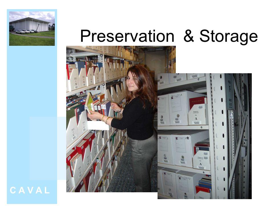 Preservation & Storage C A V A L
