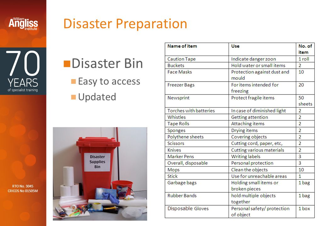 RTO No CRICOS No 01505M Disaster Preparation Disaster Bin Easy to access Updated