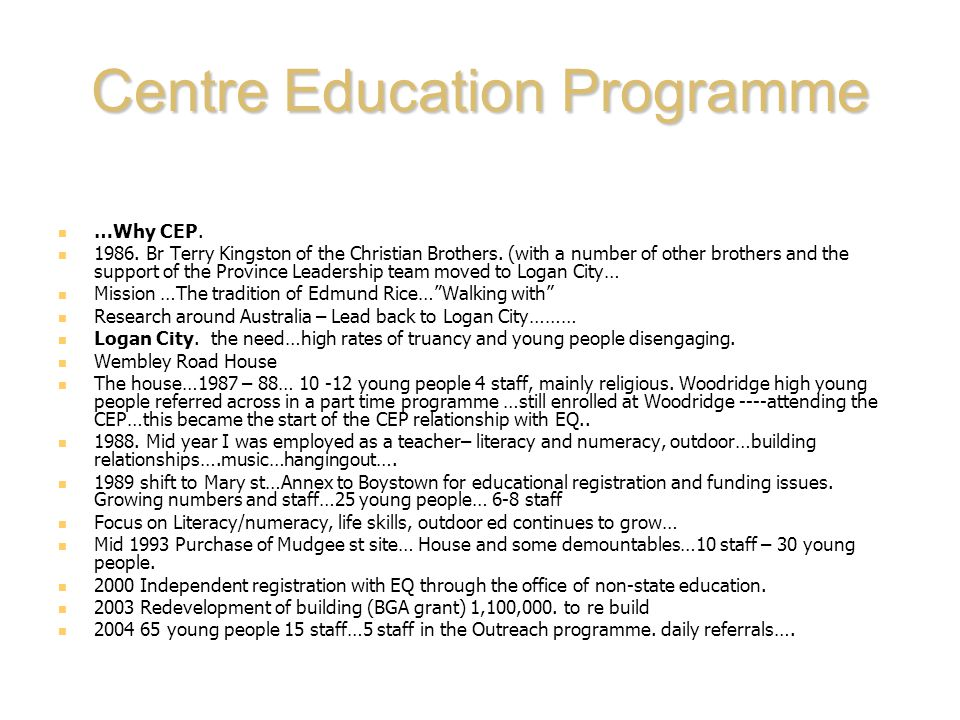 Centre Education Programme …Why CEP. 1986. Br Terry Kingston of the Christian Brothers.