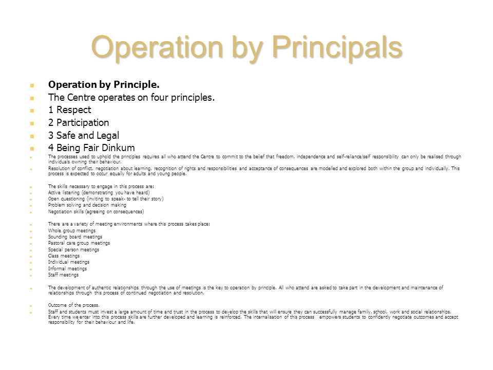 Operation by Principals Operation by Principle. The Centre operates on four principles.
