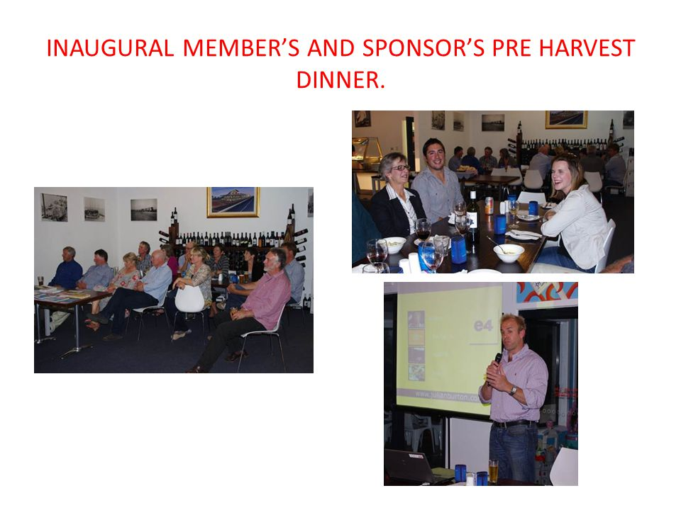 INAUGURAL MEMBER'S AND SPONSOR'S PRE HARVEST DINNER.