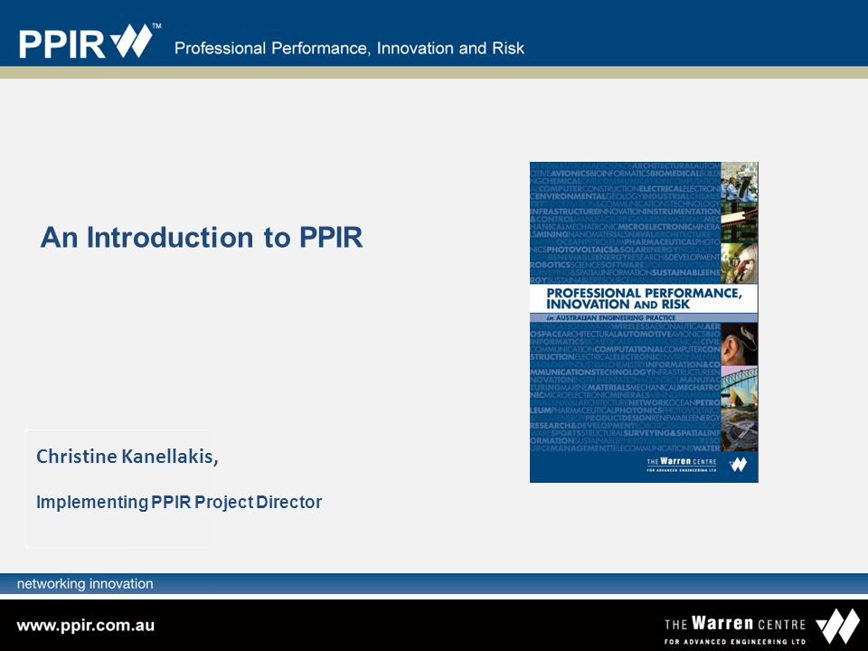 An Introduction to PPIR Christine Kanellakis, Implementing PPIR Project Director