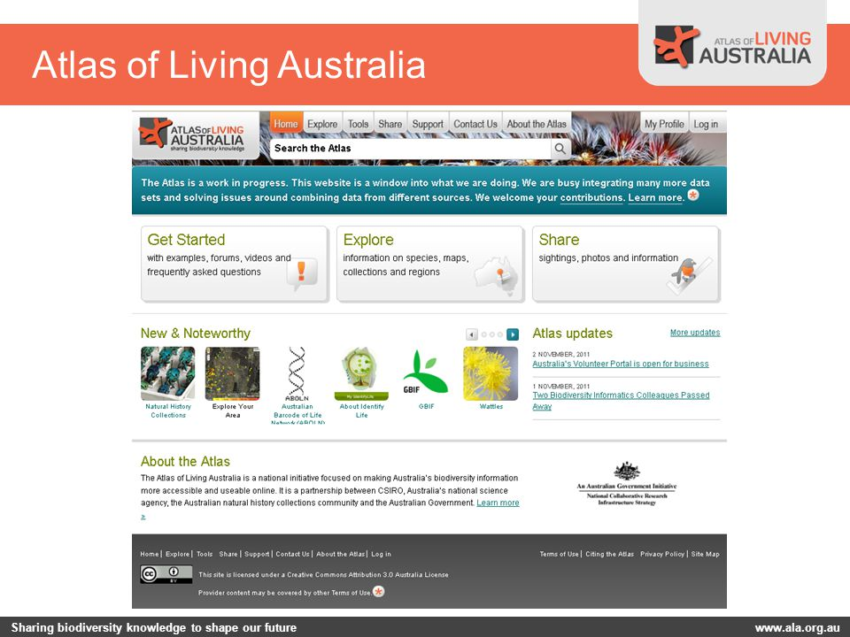 Sharing biodiversity knowledge to shape our future www.ala.org.au Atlas of Living Australia