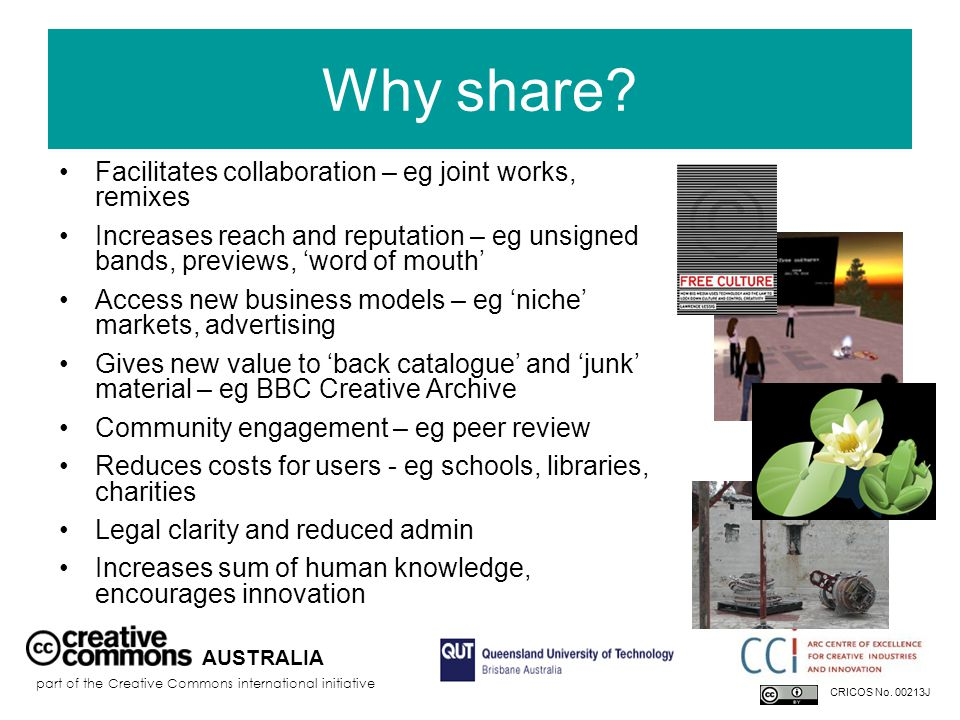 Why share? Facilitates collaboration – eg joint works, remixes Increases reach and reputation – eg unsigned bands, previews, 'word of mouth' Access ne