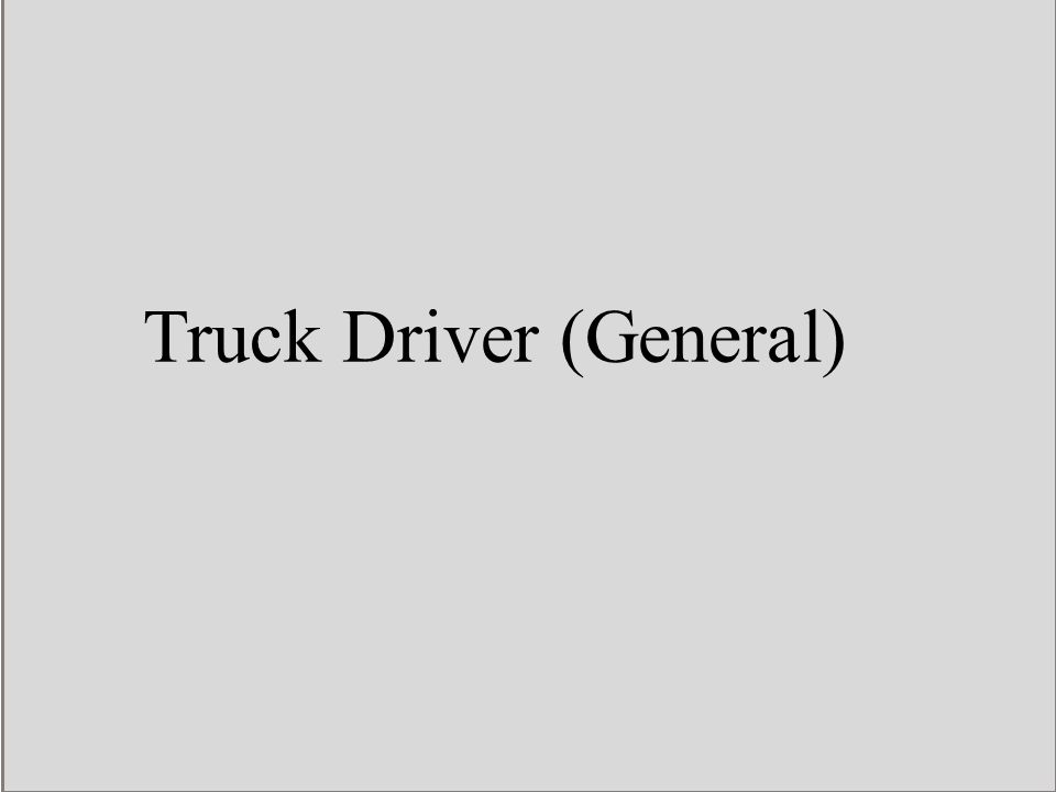 Truck Driver (General)
