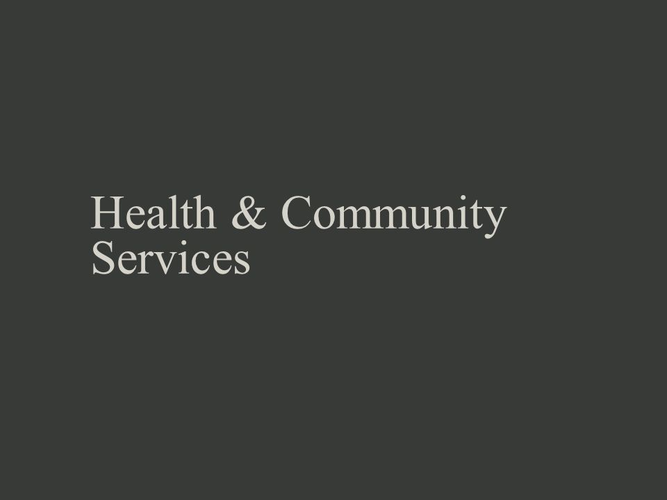 Health & Community Services