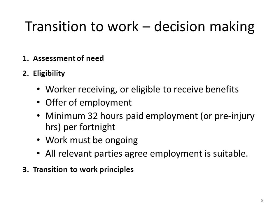 Transition to work – key points 9 New program designed to address any significant barrier/need preventing a worker from accepting a specific offer of suitable employment.