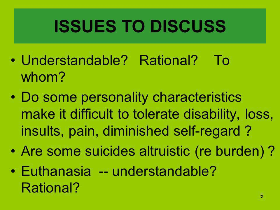 5 ISSUES TO DISCUSS Understandable. Rational. To whom.