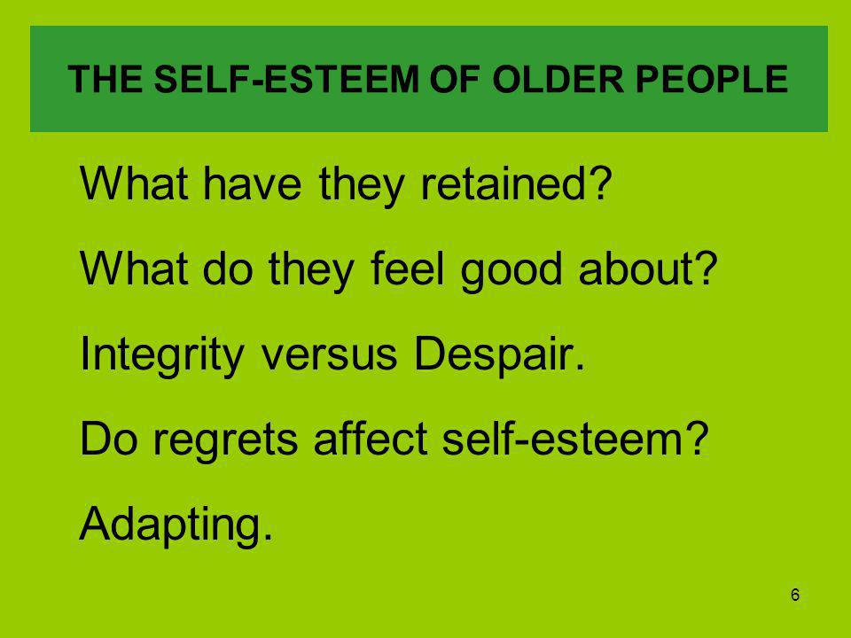 6 THE SELF-ESTEEM OF OLDER PEOPLE What have they retained.
