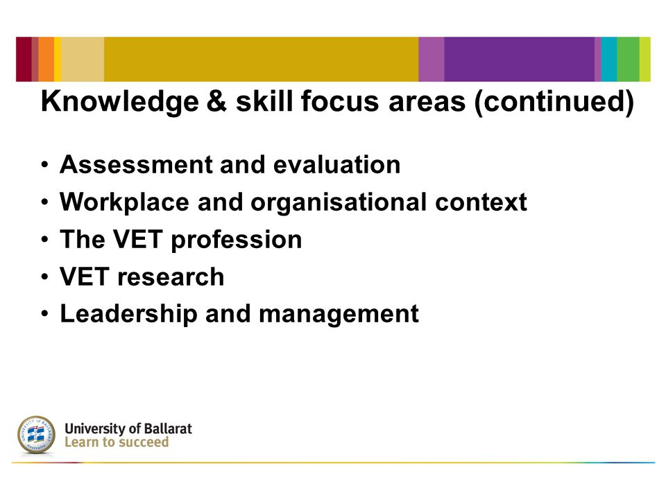 One qualification mapped to the AQF The University of Tasmania Bachelor of Education (Applied Learning) The AQF 'dimensions of learning outcomes' as a mapping framework Yields a rich picture of the knowledge and skills developed by VET teachers undertaking the program
