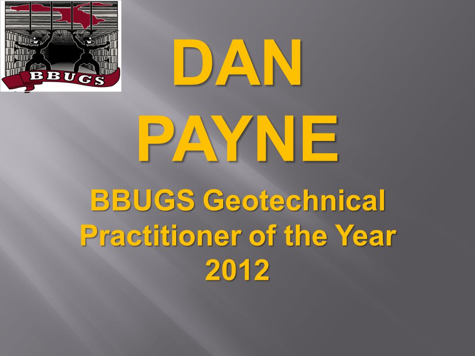 DAN PAYNE BBUGS Geotechnical Practitioner of the Year 2012